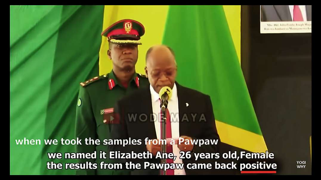 Tanzanian president John Magufuli - even Papaya and Goats are Corona positive. - Mirrored