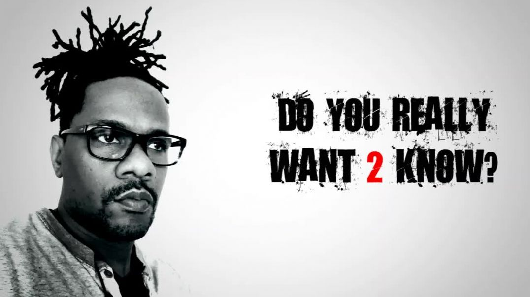 Do You Really Want 2 Know??? You Must Choose!!!