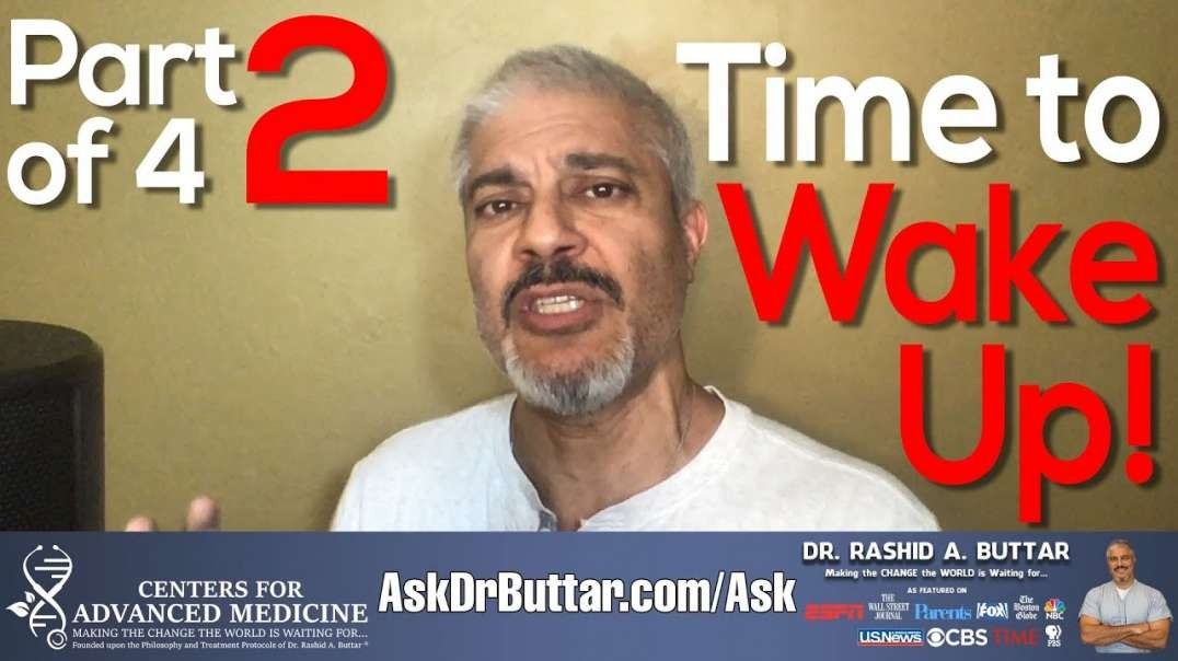 Part 2 of 4 - Time to WAKE UP!   Dr Rashid A Buttar