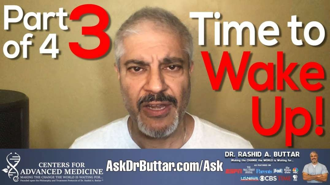 Part 3 of 4 - Time to WAKE UP!   Dr Rashid A Buttar