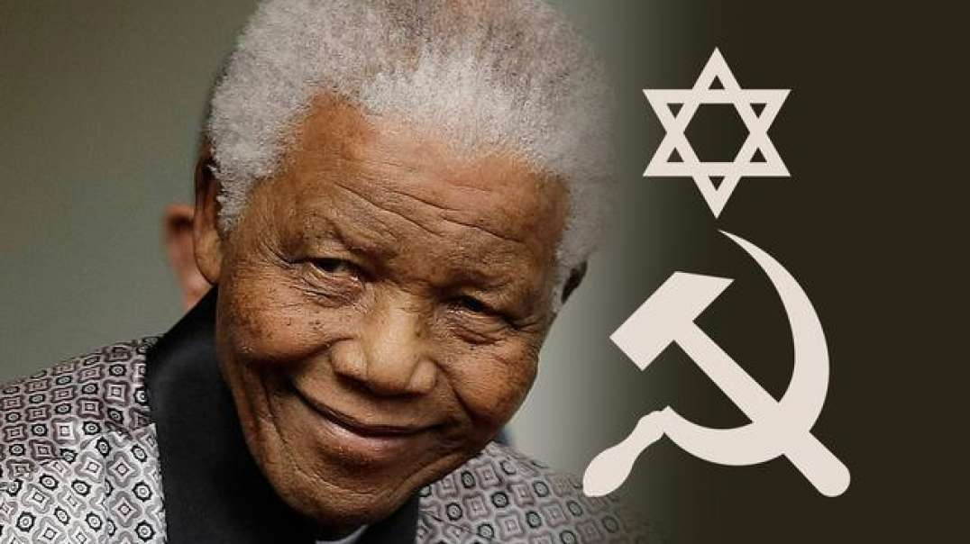COMMUNIST LEADER NELSON MANDELA SAYS JEWS KEY COLLABORATORS IN OVERTHROWING WHITE SOUTH AFRICANS.
