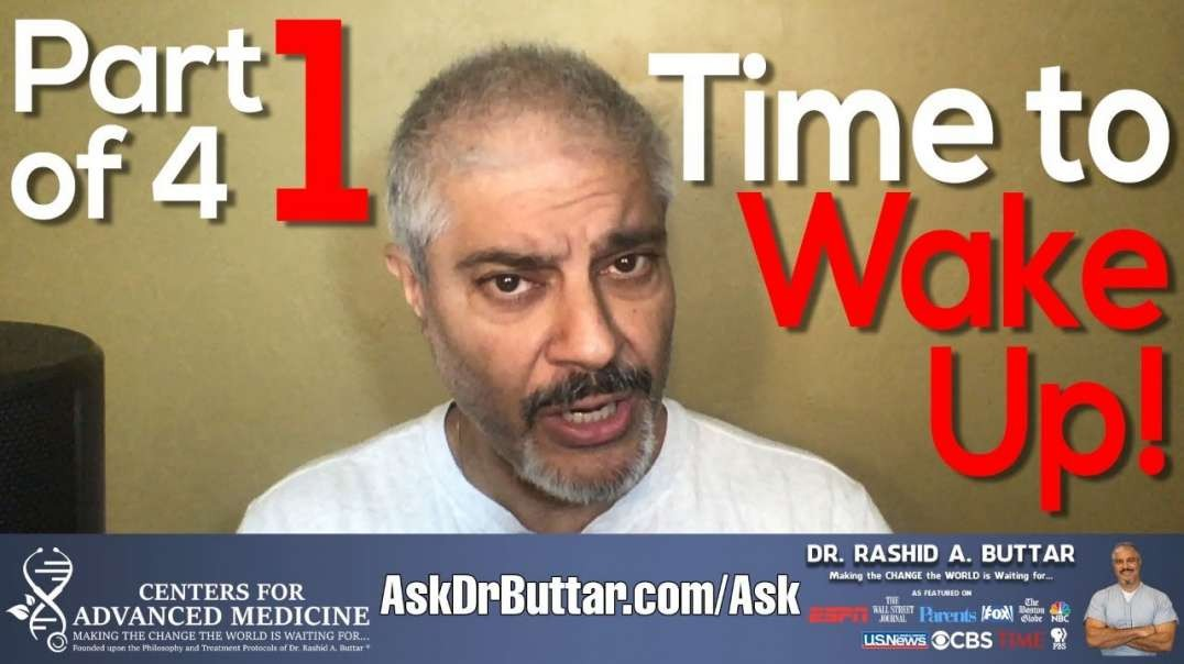 Part 1 of 4 - Time to WAKE UP!   Dr Rashid A Buttar