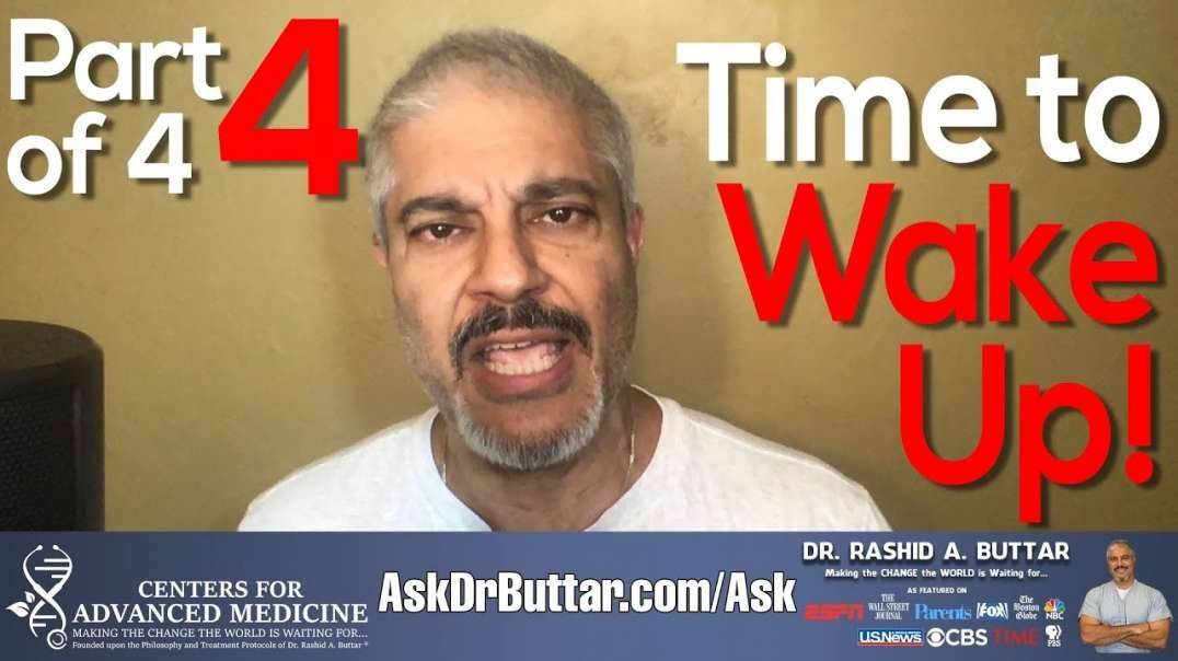 Part 4 of 4 - Time to WAKE UP!   Dr Rashid A Buttar