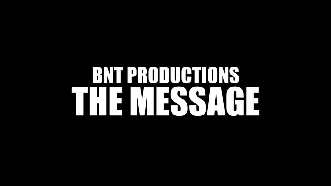 BNT Trailer 06 - The MESSAGE