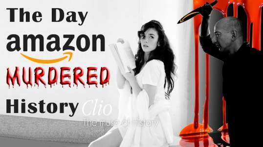 The Day Amazon Murdered History – Documentary (2017) about Censorship – Banned in 2019