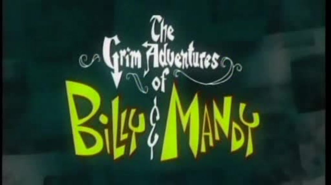Billy and Mandy - S1E01 - Meet the Reaper ~ Skeletons in the Water Closet