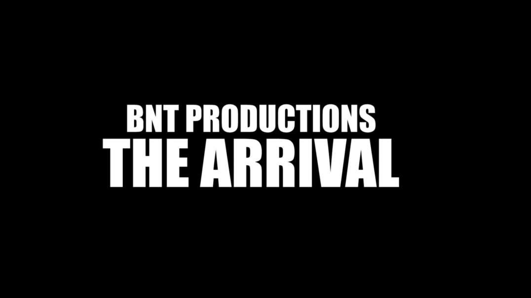BNT Trailer 05 - The ARRIVAL