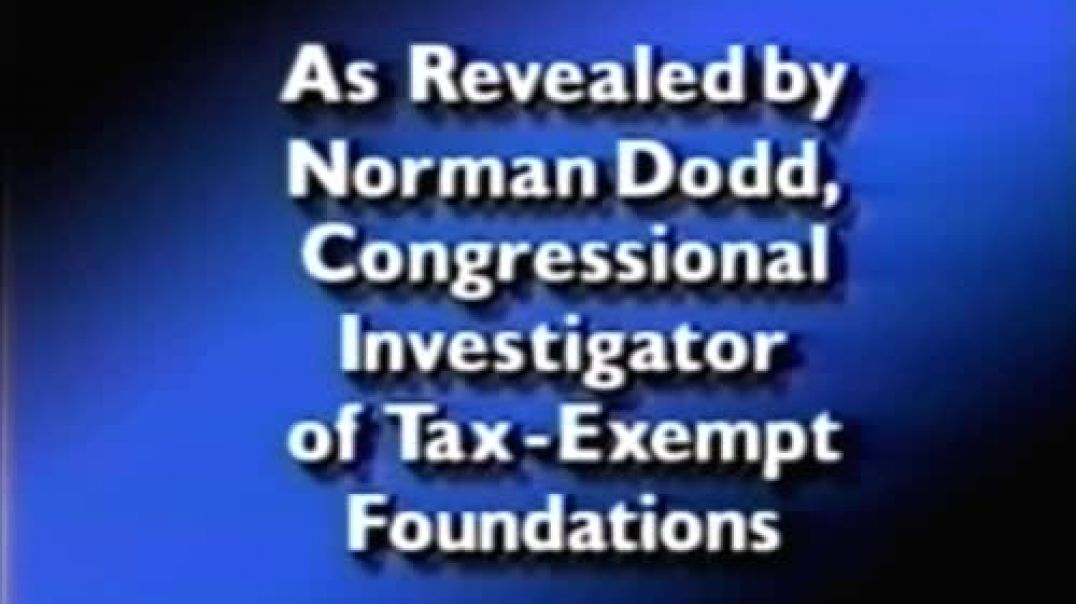 Norman Dodd On Tax Exempt Foundations