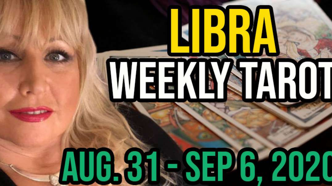 LIBRA Weekly Tarot Card Reading Aug 31 - Sept 6, 2020 by Alison Janes