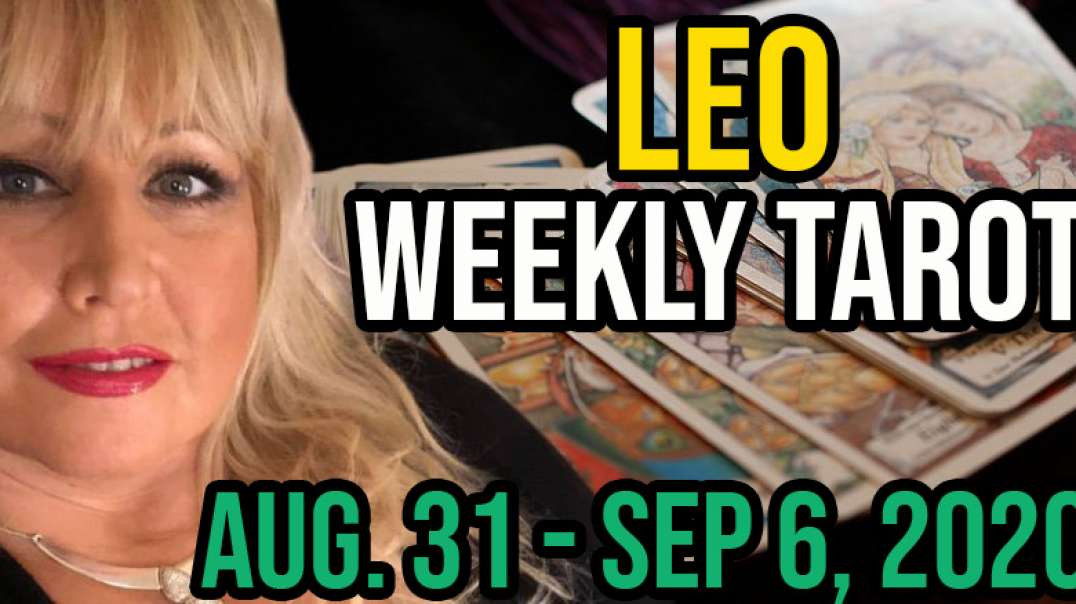 LEO Weekly Tarot Card Reading Aug 31 - Sept 6, 2020 by Alison Janes