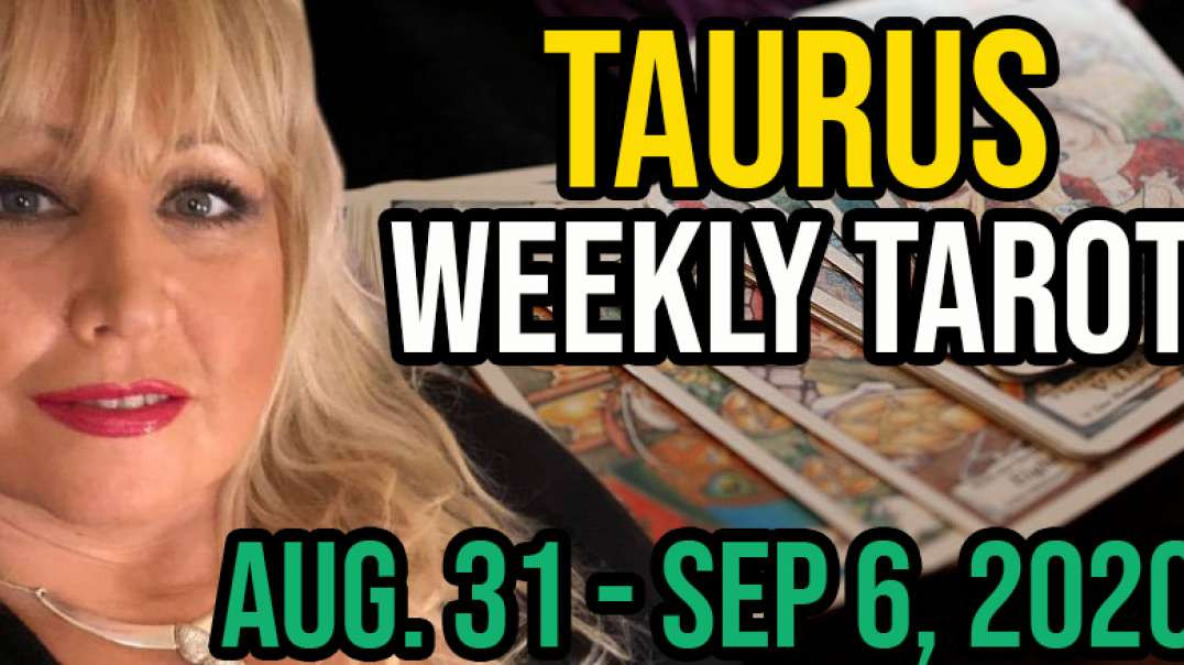 TAURUS Weekly Tarot Card Reading Aug 31 - Sept 6, 2020 by Alison Janes