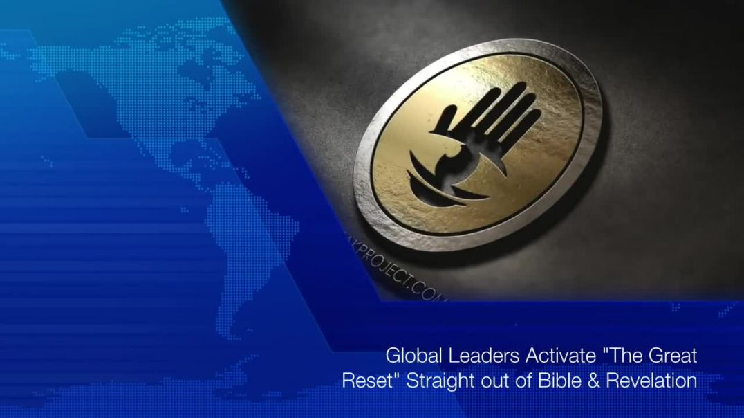 Global Leaders Activate _The Great Reset_ Straight out of Bible Revelation