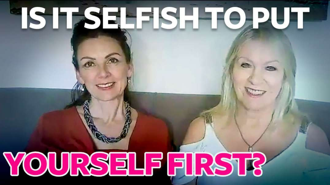 Is it Selfish to Put Myself First?
