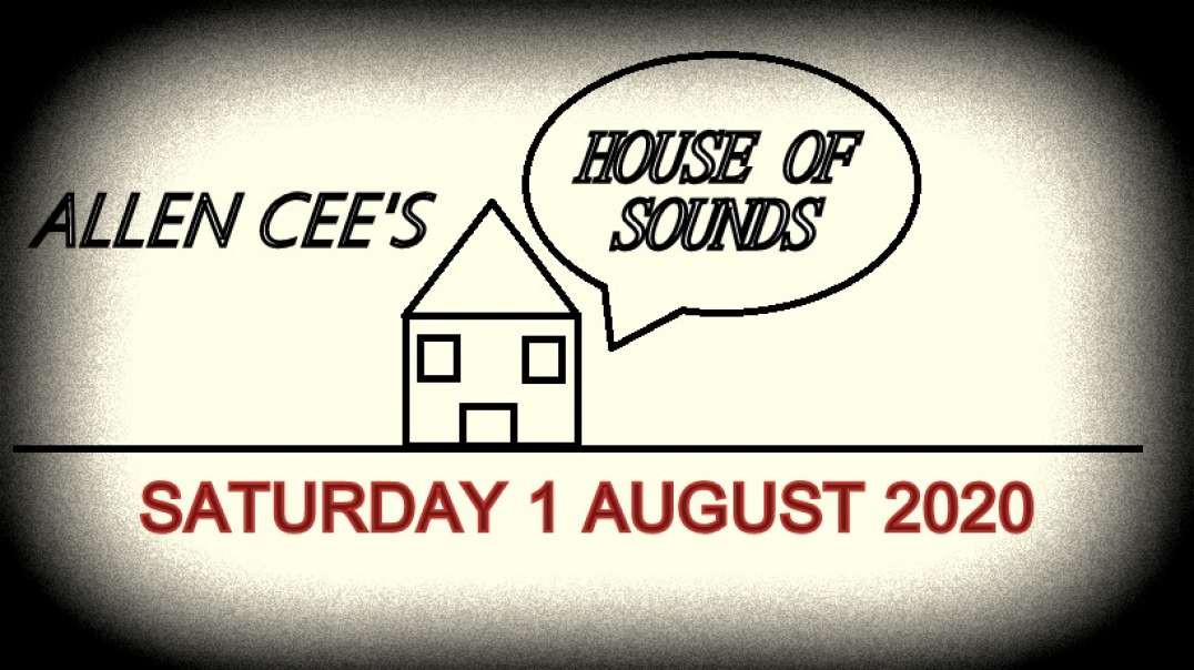 Allen's Cee House of Sounds Episode 23 (Saturday 1 August 2020)