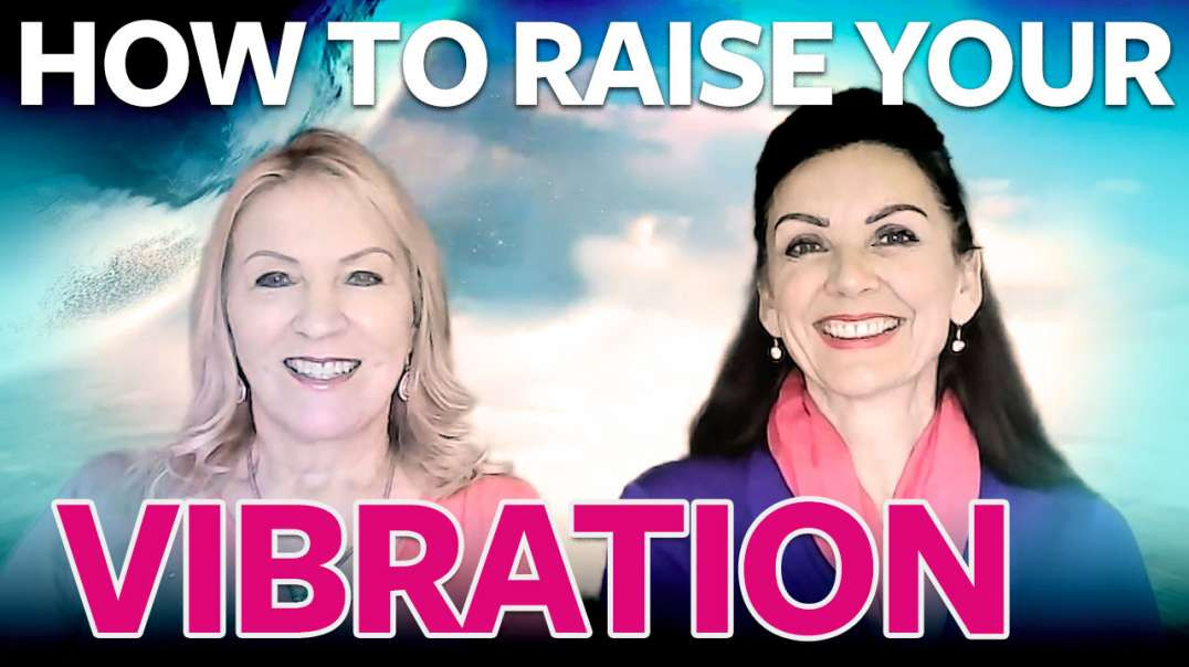 How to Raise Your Vibration