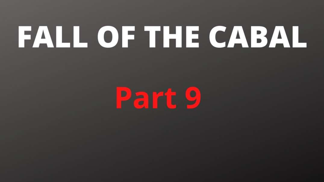 Fall Of The Cabal - The Most Important Documentary You Will Ever Watch (Part 9)