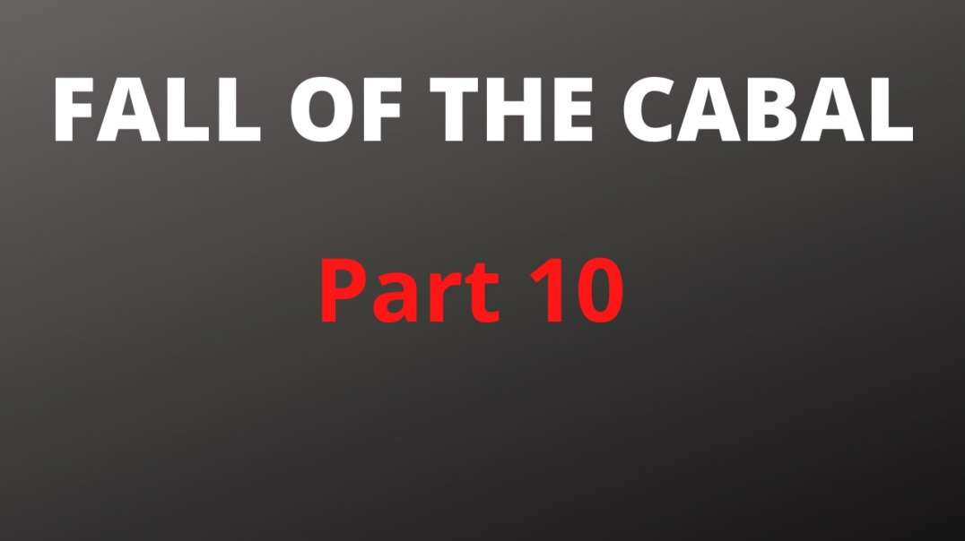 Fall Of The Cabal - The Most Important Documentary You Will Ever Watch (Part 10)