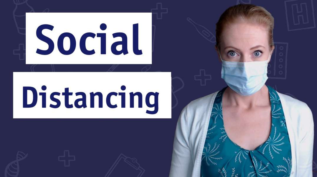 The Truth About Social Distancing ?