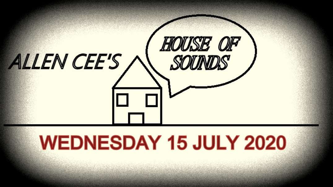 Allen Cee's House of Sounds Episode 22 (Wednesday 15 July 2020)