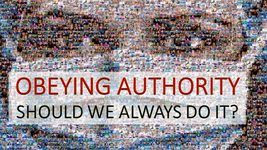 OBEYING AUTHORITY - SHOULD WE ALWAYS DO IT? - NO! - Expose the evil of the Rising NWO!