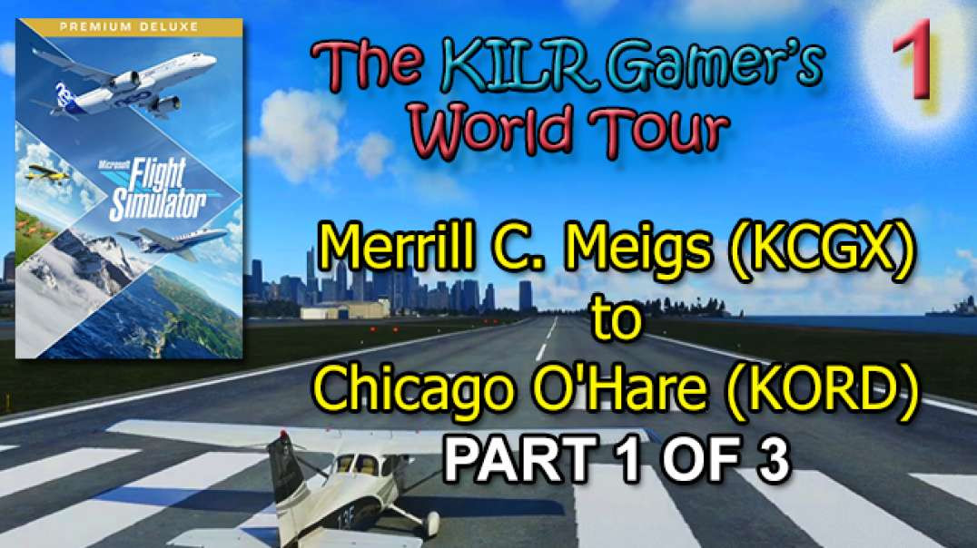 Flight Simulator (2020): Merrill C. Meigs (KCGX) to Chicago O'Hare (KORD) || Part 1 of 3