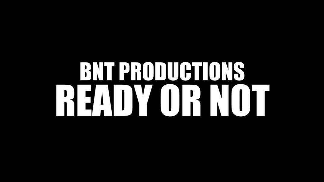 BNT PRODUCTIONS  - READY OR NOT
