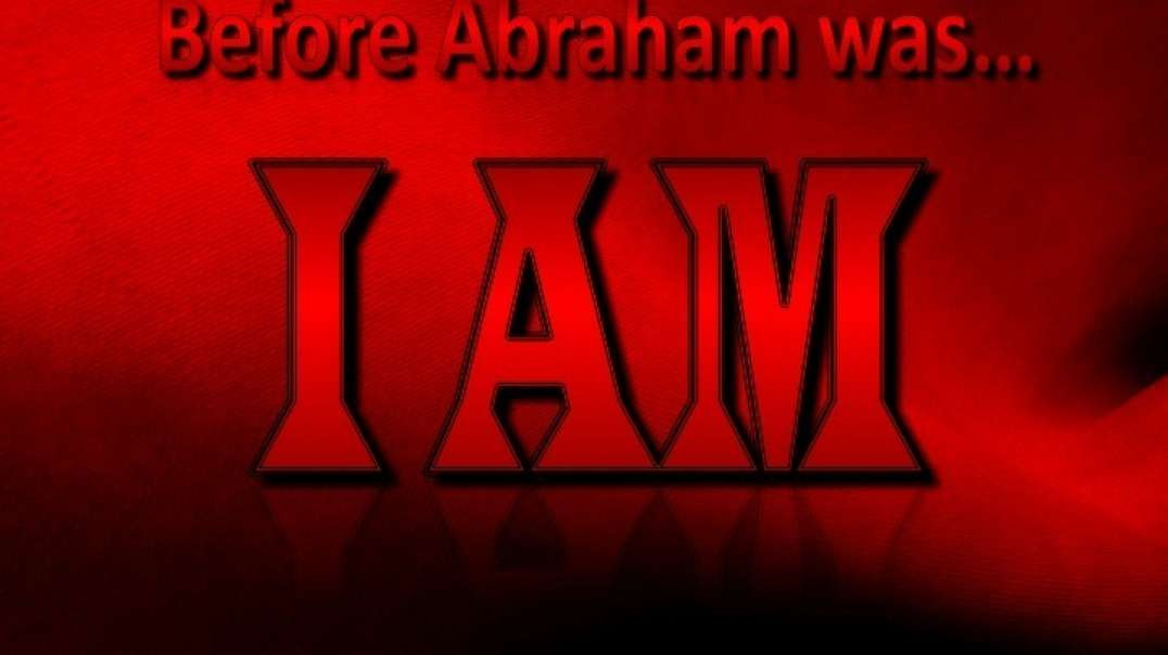 """""""Before Abraham was, I AM."""" (John 8:58)  To whom do these words refer?"""