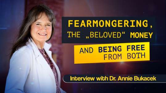 """Fearmongering, the """"beloved"""" money and being free from both – Interview with Dr. Annie Bukacek 