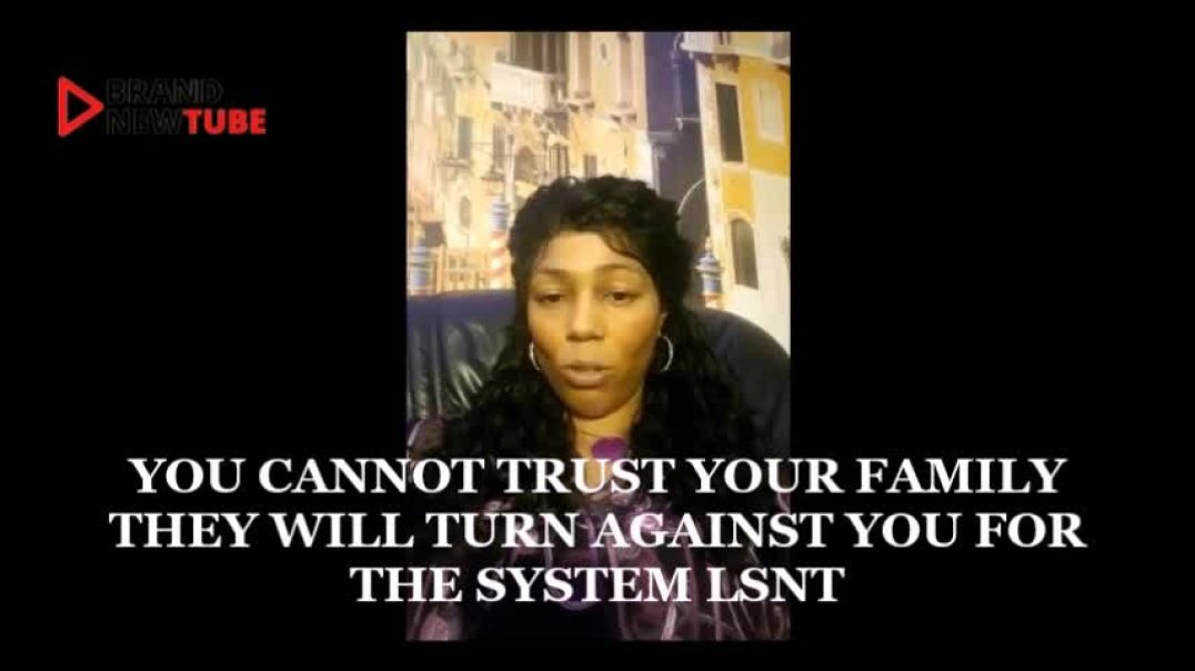 YOU CANNOT TRUST YOUR FAMILY WE ARE AT WAR - You Cannot Trust ANYONE