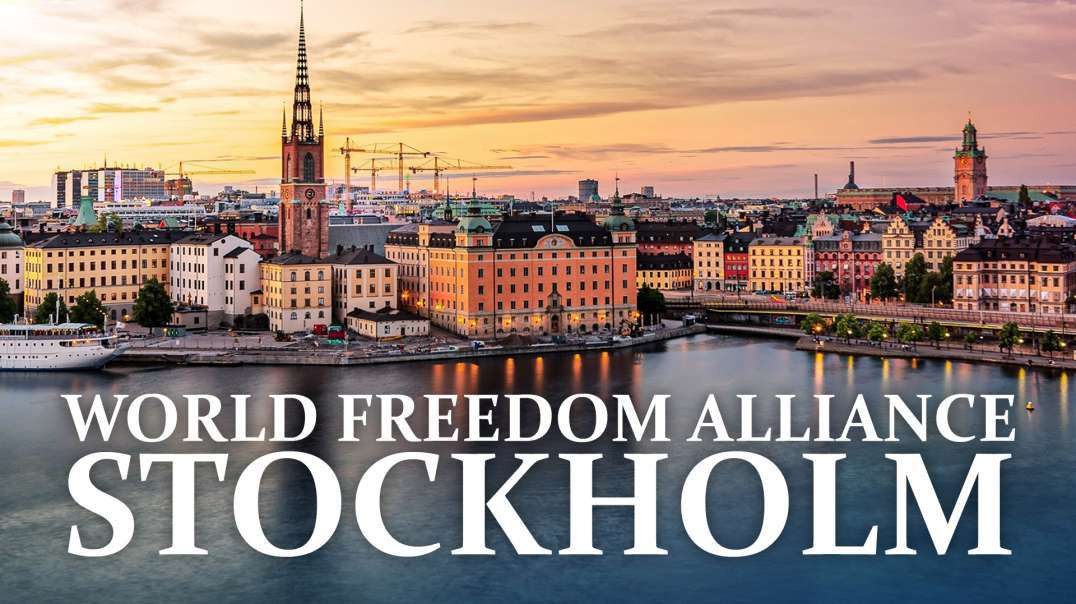 World Freedom Alliance: Stockholm   Covid-19 Documentary   Oracle Films