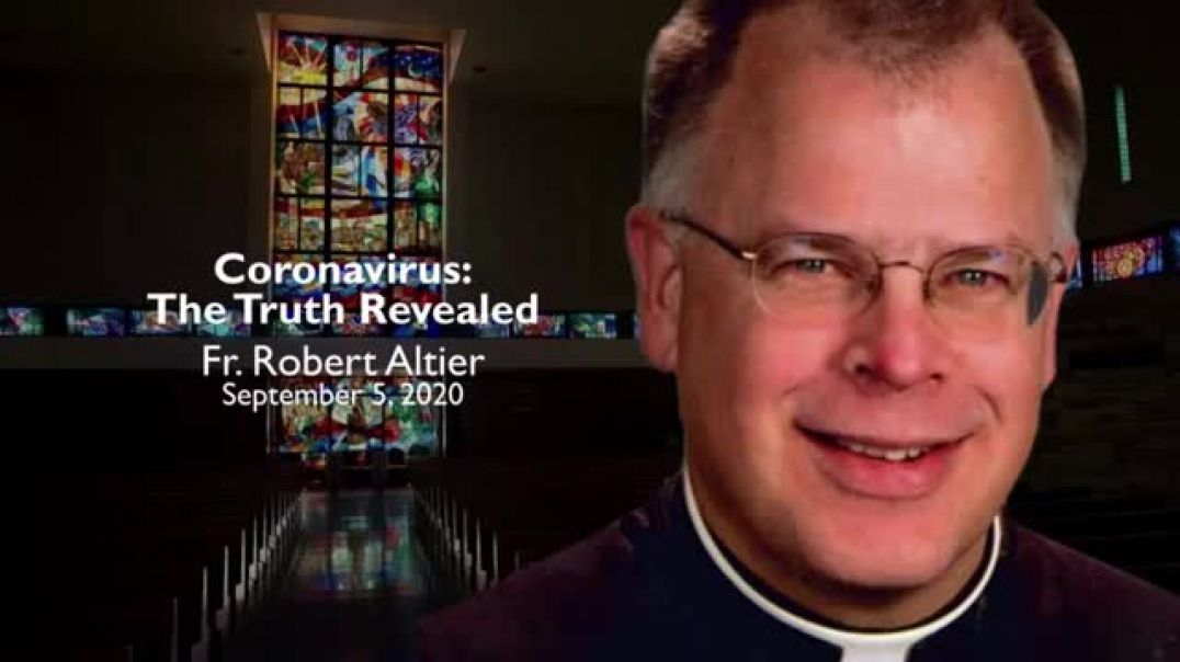Coronavirus _ The Truth Revealed _ Homily by Father Altier