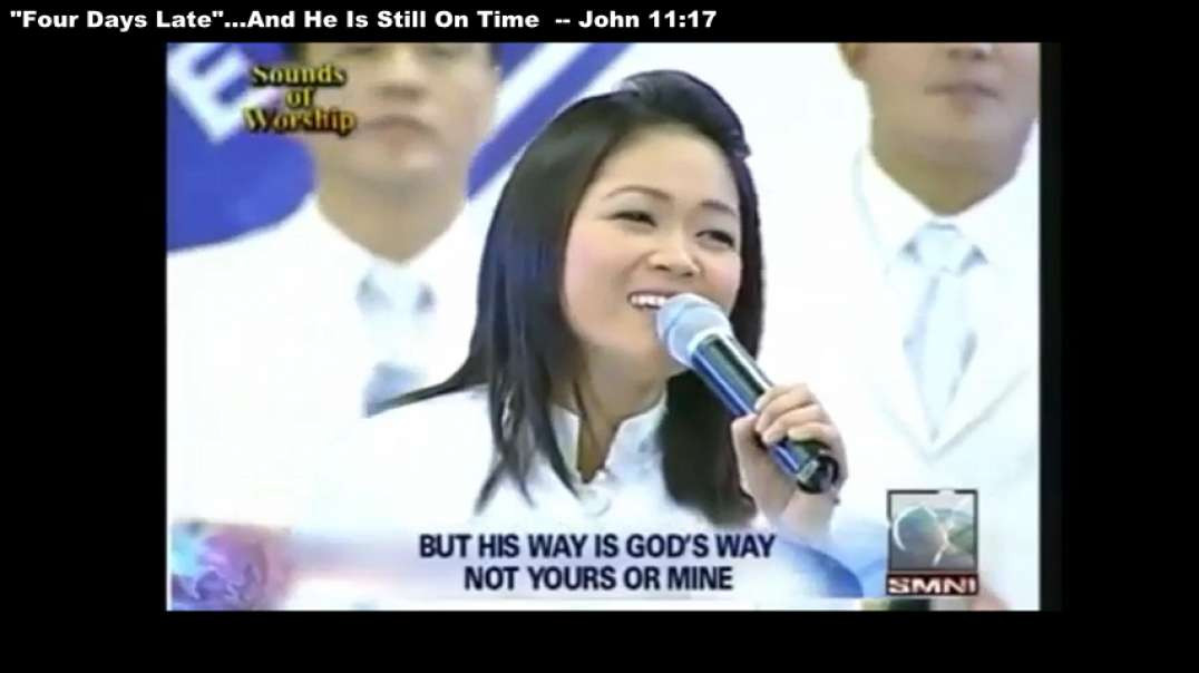"""""""Four Days Late""""...And He Is Still On Time -- John 11:17  [worth listen 2x-3x]"""