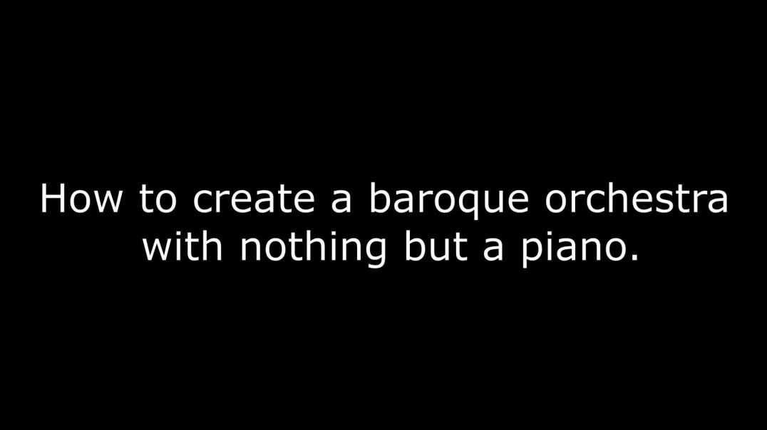 How to create a baroque orchestra with nothing but a piano