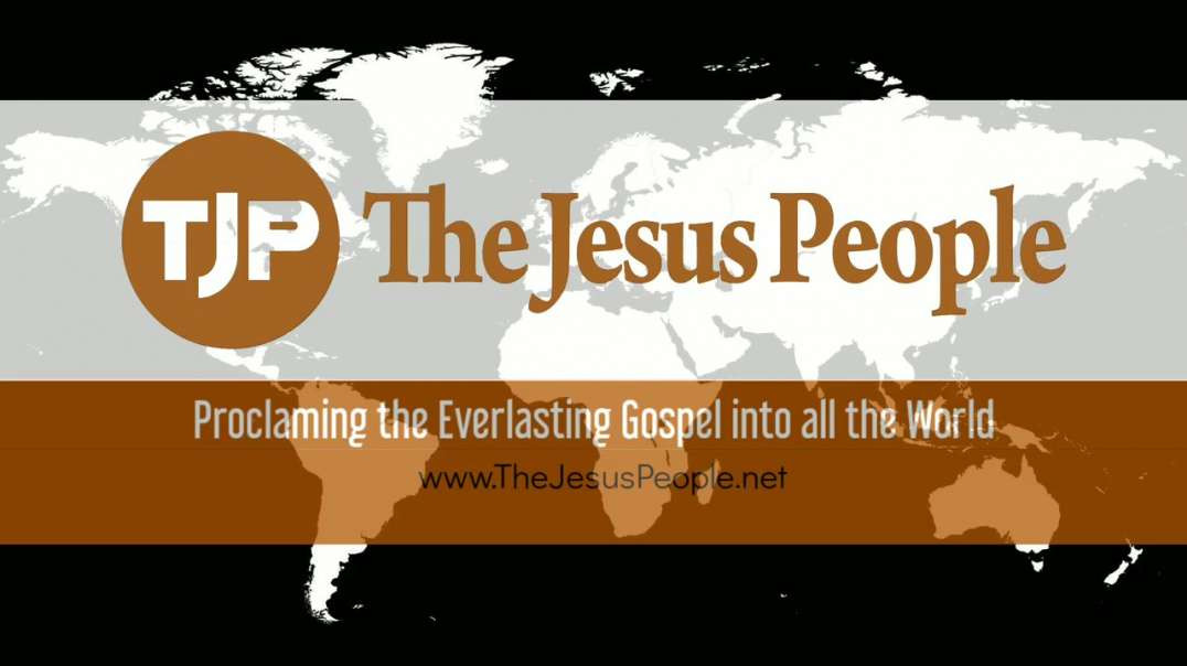 The Jesus People | Proclaiming the Everlasting Gospel into all the World