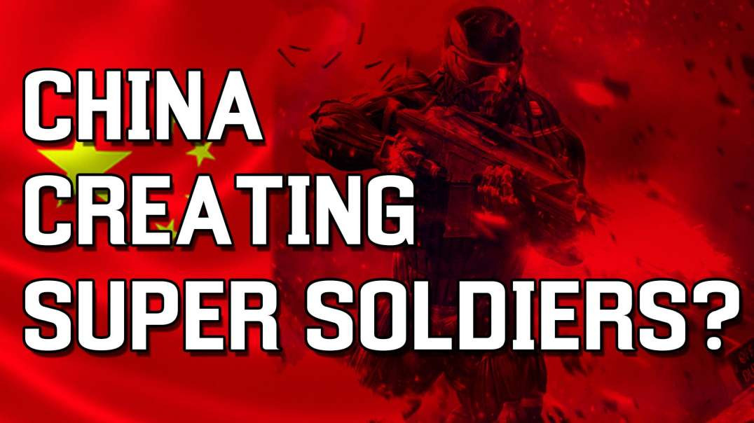 """China Altering DNA Of Military To Create """"Super Soldiers"""""""