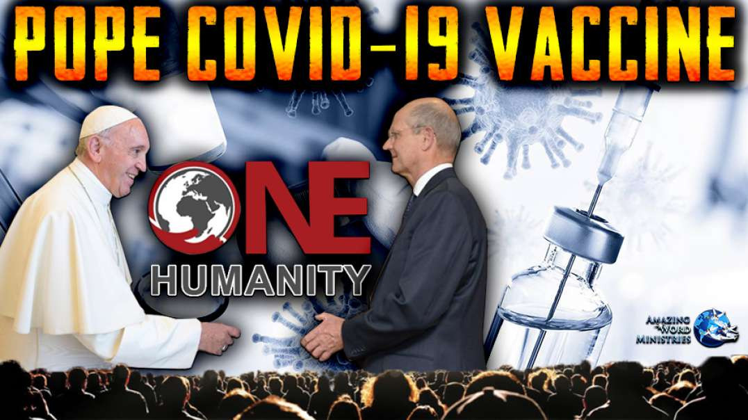 Pope Francis Ted Wilson Covid Vaccine Nazi GENOCIDE One Humanity Against Seventh Day Adventists