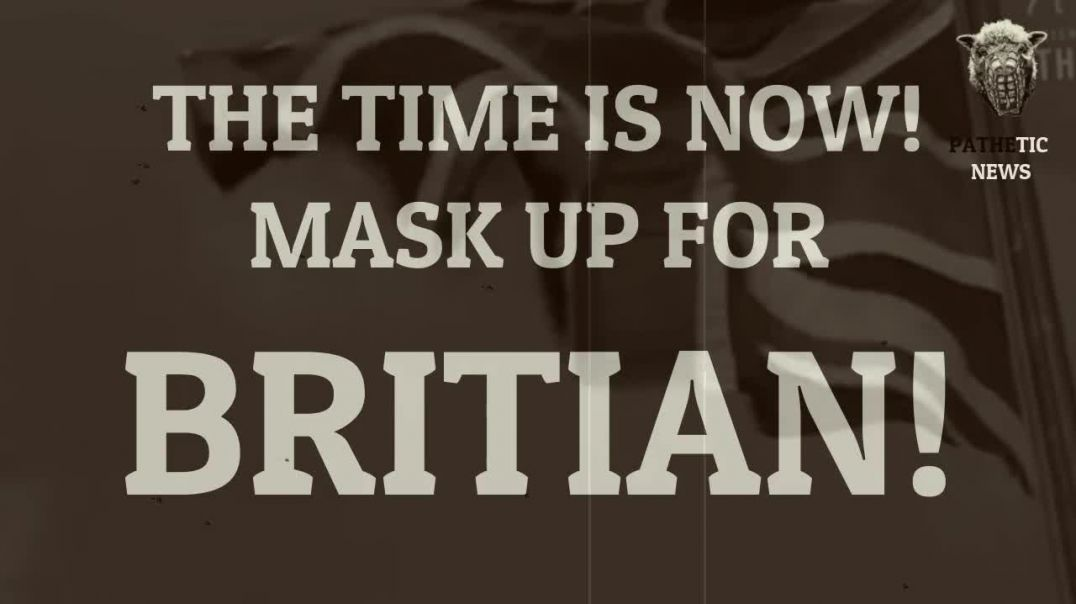 A Public Safety Announcement About The Pandemic UK - Maskless - Pathetic News 1.