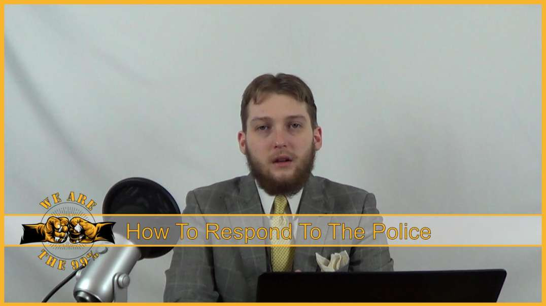 How to Respond to the Police (COMMON LAW)