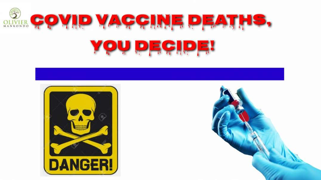 Covid vaccine DEATHS you decide