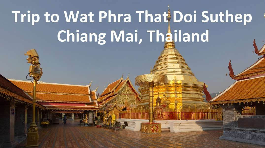 Trip to Wat Phra That Doi Suthep Temple.