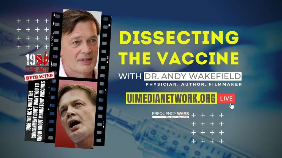 Dr Andy Wakefield - Dissecting The Vaccine!