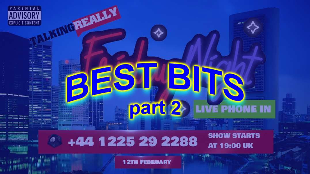 Friday Phone In - The Best Bits, Part 2 (12 Feb 2021)