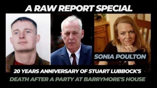 A RAW REPORT SPECIAL WITH SUE HOMAN EX WIFE OF STUART LUBBOCK