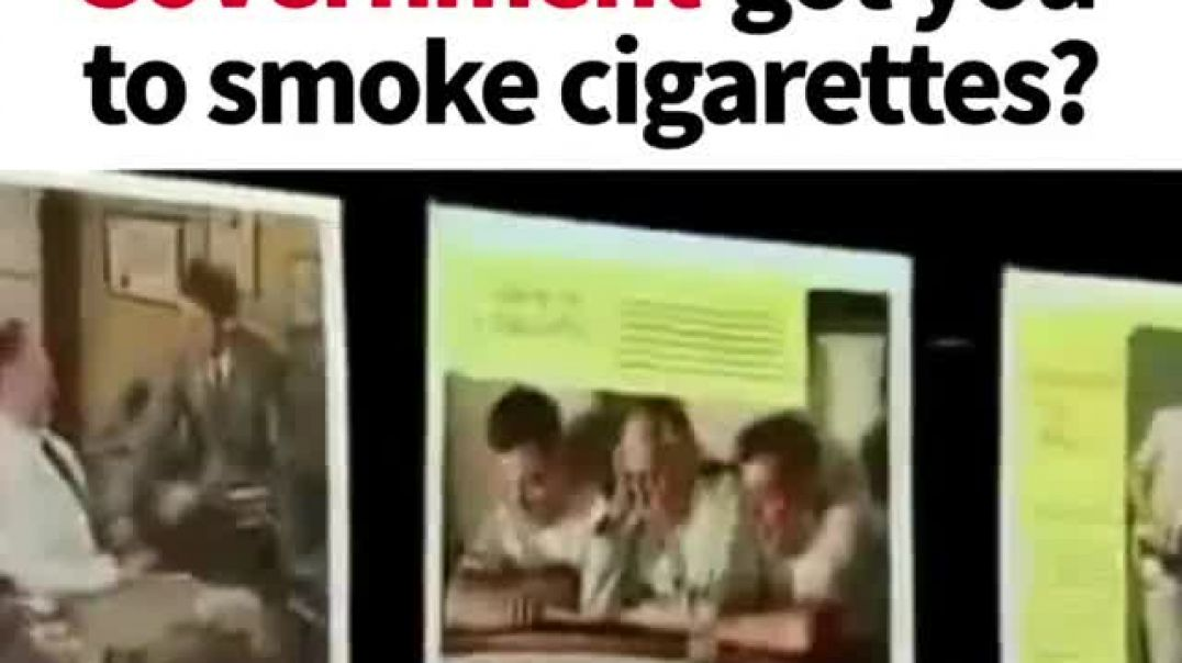 Remember when the government got you to smoke cigarettes