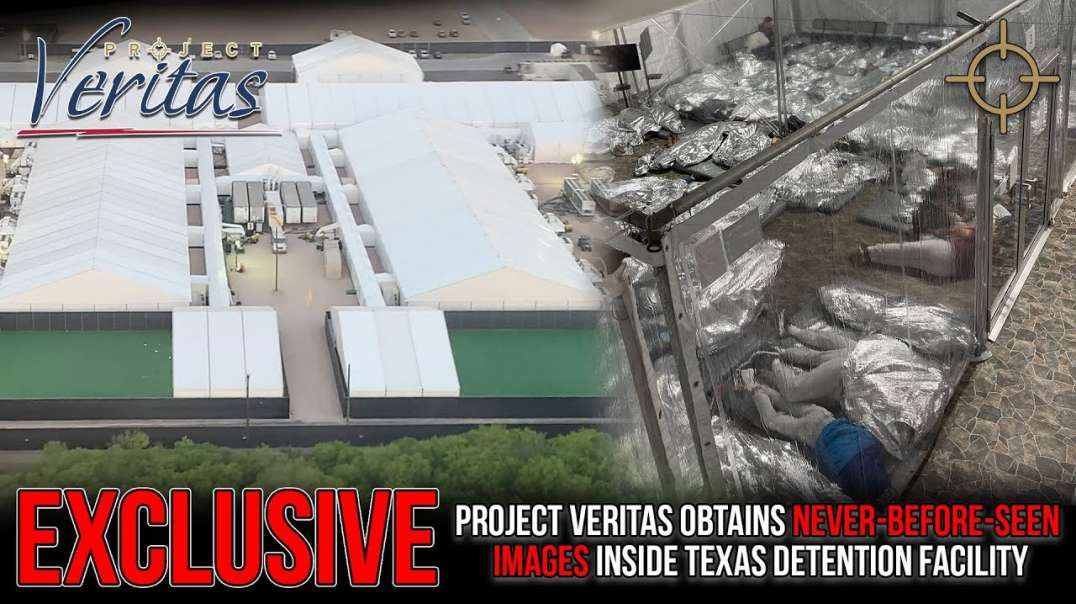 BREAKING - Project Veritas Obtains Never-Before-Seen Images Inside Texas Detention Facility