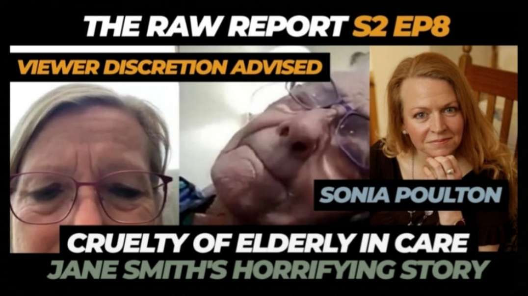 The Raw Report S2, Ep 8 - Cruelty of elderly in care - Jane Smith's Horrifying story