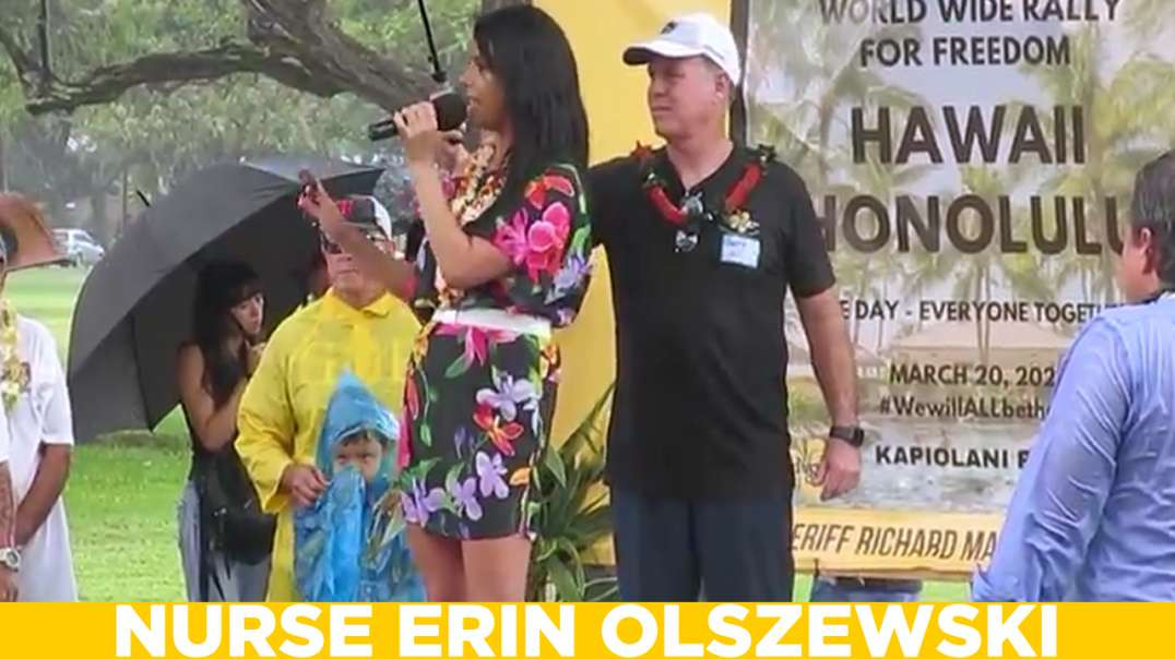 NURSE ERIN MARIE OLSZEWSKI AT THE WORLD WIDE FREEDOM RALLY Hawaii 20-3-2021