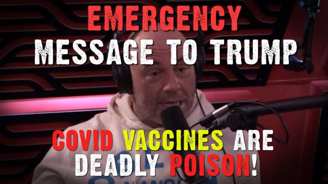 Emergency Message To Trump: COVID Vaccines Are Deadly Poison!