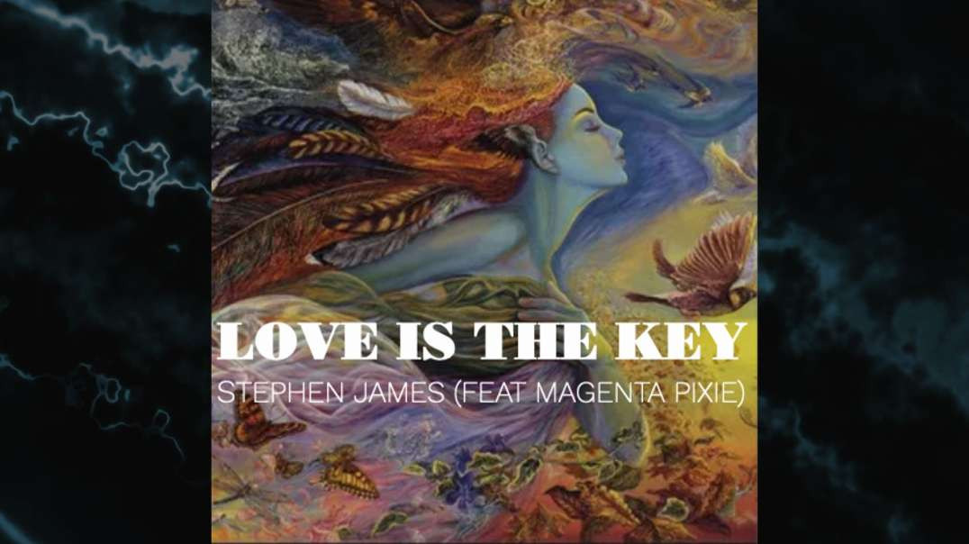 _Love Is The Key_ by Stephen James (featuring Magenta Pixie)