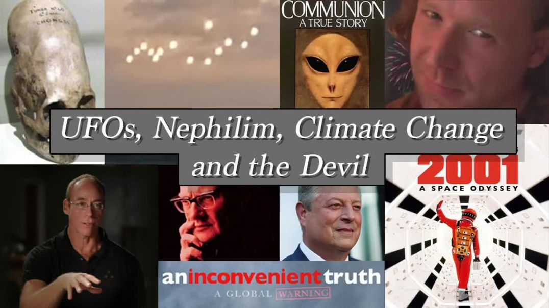 UFOs, Nephilim, Climate Change and the Devil
